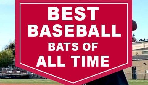 Best Baseball Bats of all Time