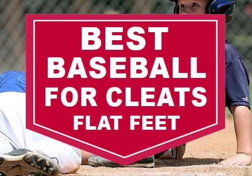 Best Baseball Cleats for Flat Feet