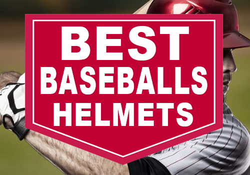 Best Baseball Helmets