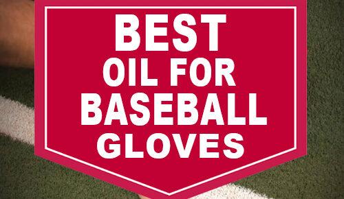 Best Oil For Baseball Gloves